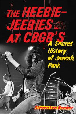 The Heebie-Jeebies at CBGB's By Beeber, Steven Lee